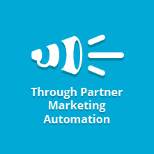 Learn More About Through Partner Marketing Automation