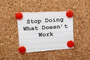 Stop Doing What Doesn't work