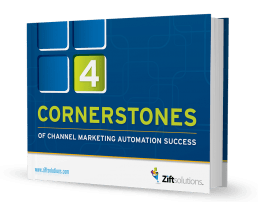THE 4 CORNERSTONES OF CHANNEL MARKETING AUTOMATION SUCCESS