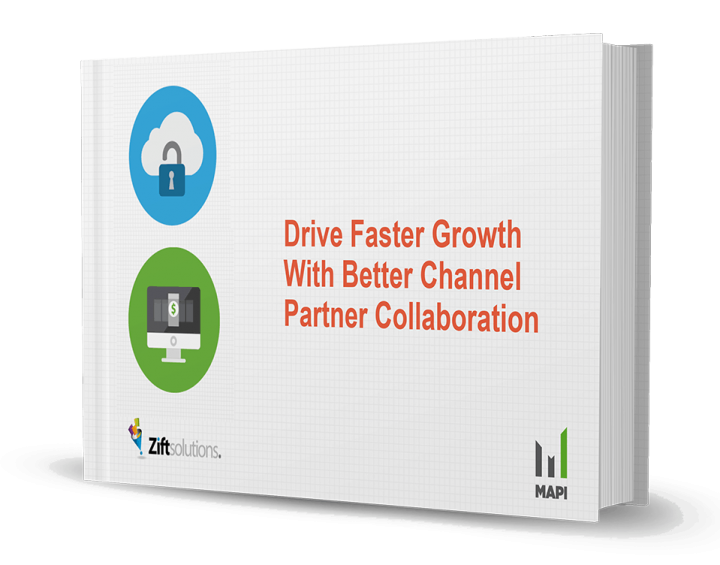 MAPI & ZIFT SOLUTIONS STUDY: MANUFACTURERS COLLABORATING WITH CHANNEL PARTNERS TO DRIVE FASTER GROWTH