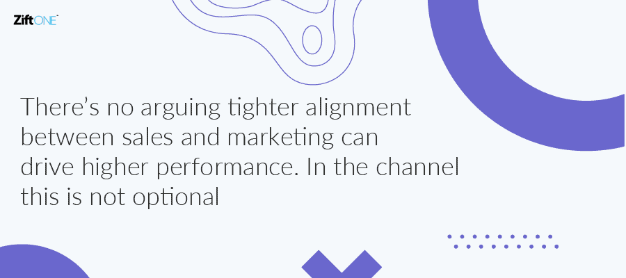 Create Tighter Alignment Between Channel Sales and Marketing
